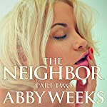 The Neighbor 2: Lust in the Suburbs | Abby Weeks
