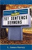 701 Sentence Sermons, L. James Harvey, 0825428874