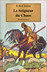 La Roue du temps, tome 11 : Seigneur du Chaos par Jordan
