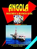 Angola Investment and Business Guide Volume 1 Strategic nd Practical Informtion