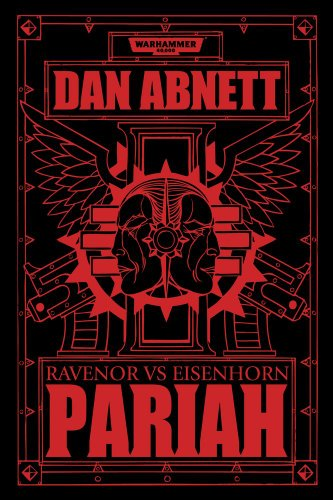 Pariah: Ravenor vs Eisenhorn (The Bequin Trilogy: Warhammer 40,000)