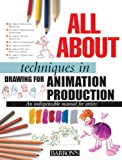 All about Techniques in Drawing for Animation Production, Sergi Camara, 0764159194