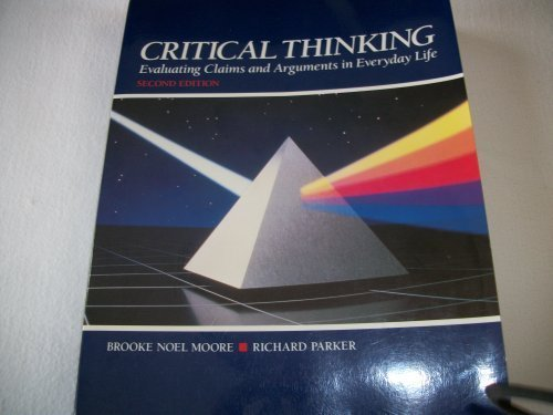 Critical Thinking: Evaluating Claims and Arguments in Everyday Life