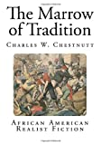 The Marrow of Tradition, Charles W. Chestnutt, 1499607857