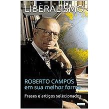 LIBERALISMO:  Roberto Campos em sua melhor forma (Coleção Economia Política) (Portuguese Edition)