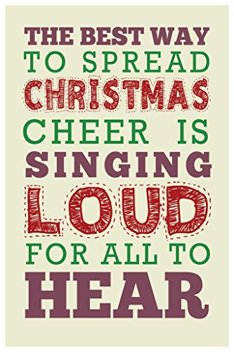 The Best Way to Spread Christmas Cheer Quote Poster 24x36 -