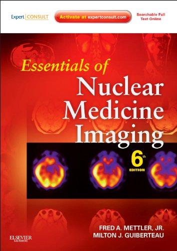 Essentials of Nuclear Medicine Imaging: Expert Consult - Online and Print (Essentials of Nuclear Medicine Imaging (Mettler))
