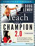 Teach Like a Champion 2.0, Enhanced Edition: 62 Techniques that Put Students on the Path to College