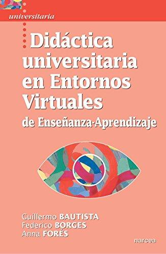 Didctica Universitaria en Entornos Virtuales de Enseanza-Aprendizaje (Spanish Edition)