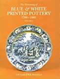 The Dictionary of Blue and White Printed Pottery, 1780-1880, A. W. Coysh and R. K. Henrywood, 0907462065