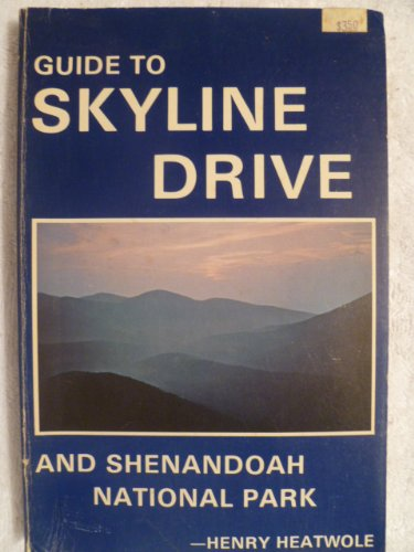 Guide to Skyline Drive and Shenandoah National Park (Bulletin / Shenandoah Natural History - Skyline Park Drive National