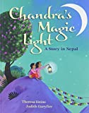 img - for Chandra's Magic Light: A Story in Nepal by Heine, Theresa (2014) Paperback book / textbook / text book