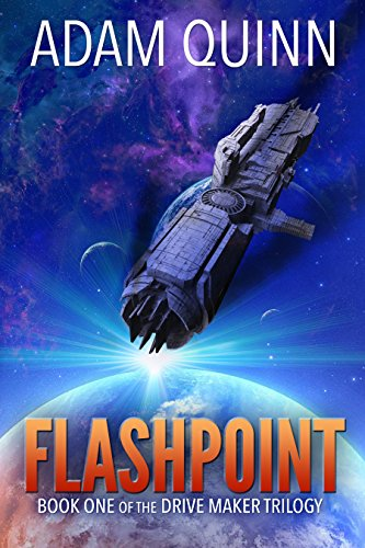 Flashpoint (Book One of the Drive Maker Trilogy) by [Quinn, Adam]