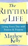 The Rhythm of Life, Matthew Kelly, 0743265106