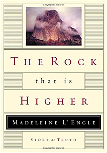 The Rock that is Higher: The Rock that is Higher: Story as Truth (Writers' Palette Book)