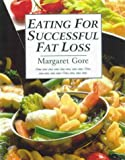 img - for Eating for Successful Fat Loss: Over 200 Recipes to Help You Eat Well, Lose Weight and Stay Happy! book / textbook / text book
