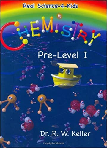 Chemistry, Pre-Level 1 (Real Science-4-Kids): Rebecca W. Keller ...