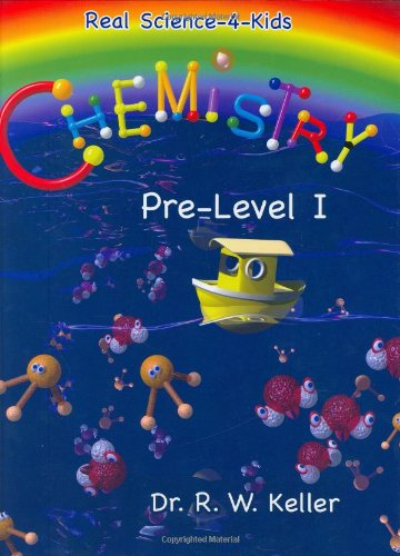 Chemistry, Pre-Level 1 (Real Science-4-Kids) by Brand: Gravitas Publications, Inc.