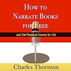 How to Narrate Books for Free and Get Residual Income for Life