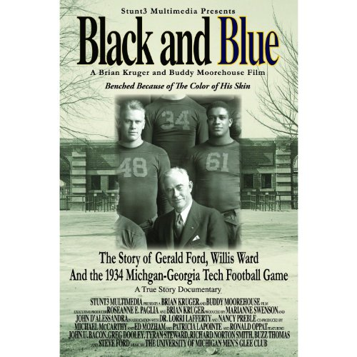 Black and Blue- The Story of Gerald Ford, Willis Ward and the 1934 Michigan-Georgia Tech Game (Ward Merchandise)