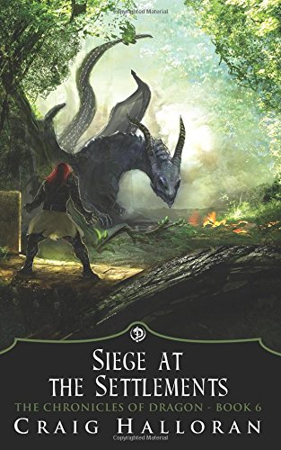 Download The Chronicles of Dragon: Siege at the Settlements (Book 6 of 10) ebook