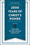 img - for 2,000 Years of Christ's Power Vol. 4: The Age of Religious Conflict (Grace Publications) book / textbook / text book