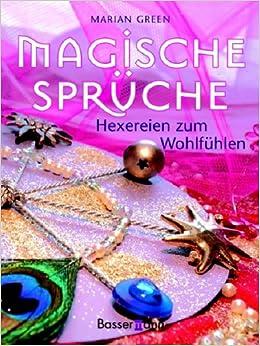 Magische Sprüche. Hexereien zum Wohlfühlen: 9783809420040: Amazon