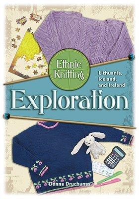Ethnic Knitting Exploration: Lithuania, Iceland, and Ireland [ETHNIC KNITTING EXPLORATION] ebook