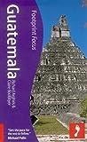 Guatemala Footprint Focus, Footprint Handbooks, 1908206233