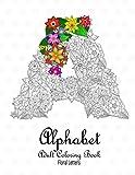 Alphabet Adult Coloring Book: Floral Letters: A-Z