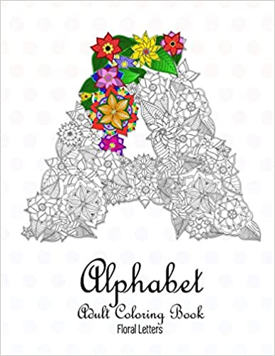 Amazon Com Alphabet Adult Coloring Book Floral Letters A Z