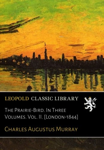 The Prairie-Bird. In Three Volumes. Vol. II. [London-1844] ebook