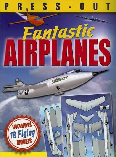 Fantastic Press-Out Flying Airplanes: Includes 18 Flying Models