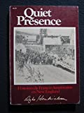 img - for Quiet presence: Dramatic, first-person accounts : the true stories of Franco-Americans in New England book / textbook / text book