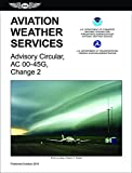 img - for Aviation Weather Services (2015 Edition): FAA Advisory Circular 00-45G, Change 2 (FAA Handbooks series) book / textbook / text book