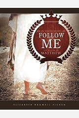 Follow Me: An in-depth study of the Gospel of Matthew Paperback