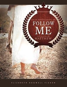 Follow Me: An in-depth study of the Gospel of Matthew