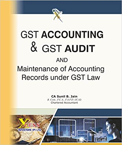 GST Accounting and GST Audit and maintenance of Accounting records under GST Law