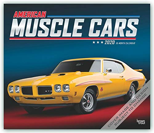 Best Muscle Cars 2020 American Muscle Cars 2020 Calendar: Foil Stamped Cover: Browntrout
