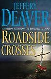 Front cover for the book Roadside Crosses: A Kathryn Dance Novel by Jeffery Deaver