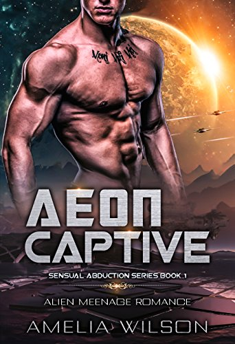Aeon Captive: Alien Menage Romance (Sensual Abduction Series Book 1)