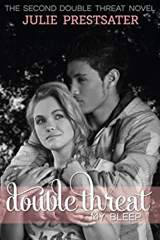 Double Threat My Bleep (Double Threat Series Book 2) by [Prestsater, Julie]