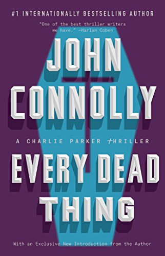 Every Dead Thing: A Charlie Parker Thriller by [Connolly, John]
