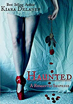 Haunted: A Romantic Suspense: Book Two in The Shattered Pieces Series by [Delaney, Kiara]