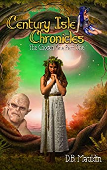 The Chosen One (Century Isle Chronicles Book 1) by [Mauldin, D.B.]