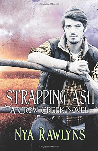 Strapping Ash (The Crow Creek Series) (Volume 3) ebook