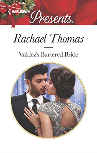 Valdez's Bartered Bride by Rachael Thomas