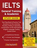 IELTS General Training & Academic Study Guide: Test Prep Book & Practice Test Questions for the Listening, Reading, Writing, & Speaking Components on ... English Language Testing System Exam