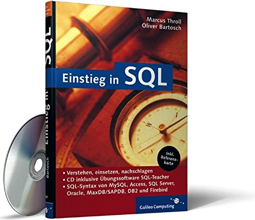 Einstieg in SQL: SQL-Syntax von MySQL, Access, SQL Server, Oracle, MaxDB/SAPDB, DB2 und Firebird (Galileo Computing) Gebundenes Buch – 28. April 2004 Marcus Throll Oliver Bartosch 3898424979 MAK_new_usd__9783898424974
