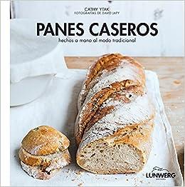 Panes caseros: Hechos a mano al modo tradicional Gastronomía ...